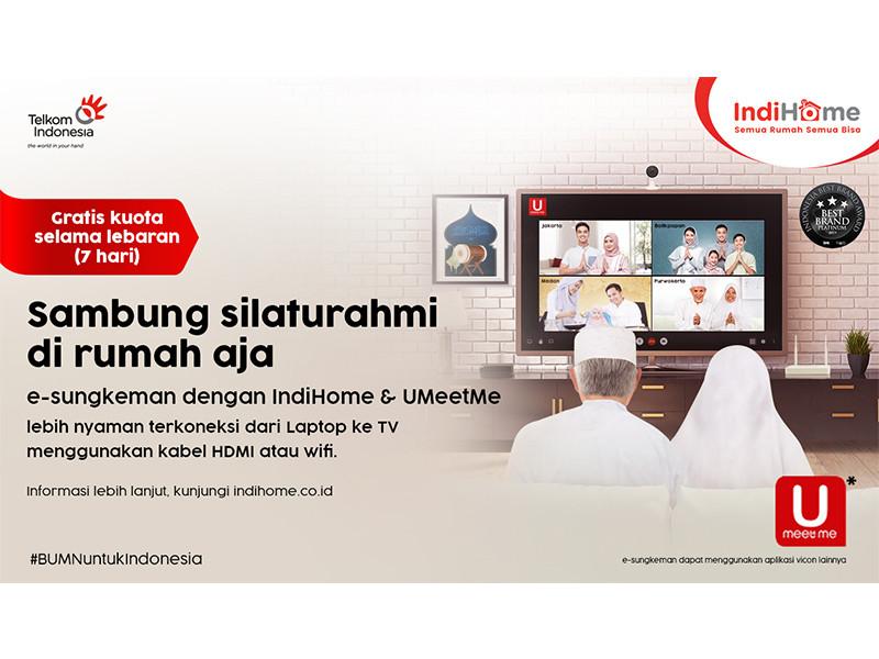 IndiHome Hadirkan Program e-Sungkeman, LayananVideo ConferenceBebas Kuota untuk Jalin Silaturahmi Hari Raya Idul Fitri